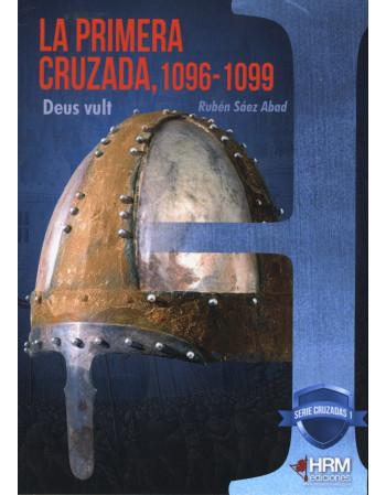 La Primera Cruzada, 1096-1099