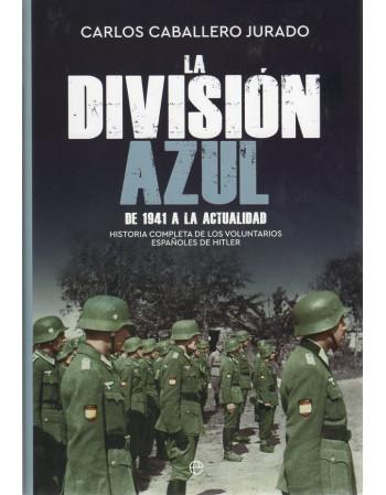 La División Azul. De 1941 a...