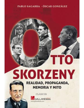 Otto Skorzeny. Realidad,...