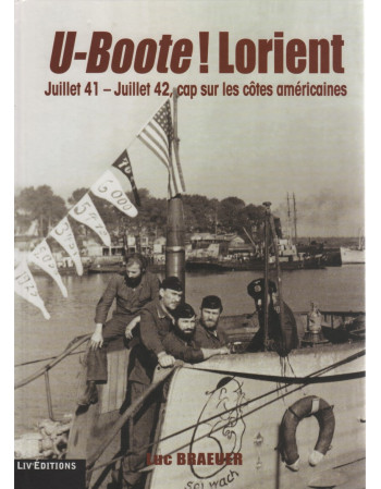 U-Boote Lorient juillet 42,...