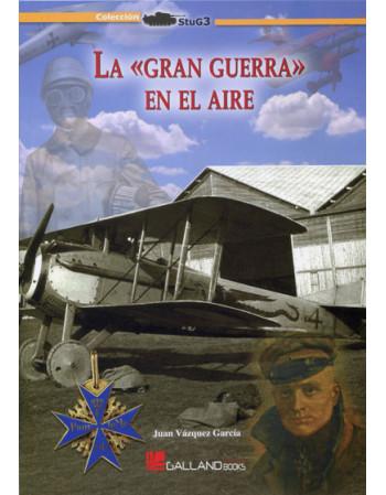 La «Gran Guerra» en el aire