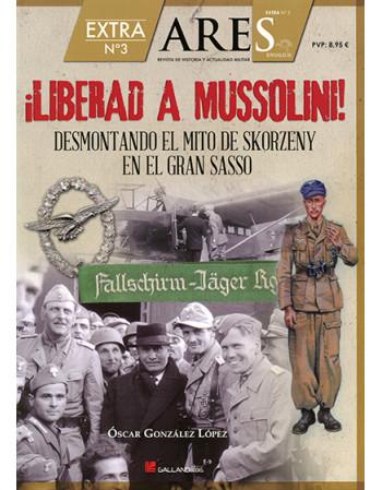 Liberad a Mussolini. Extra...